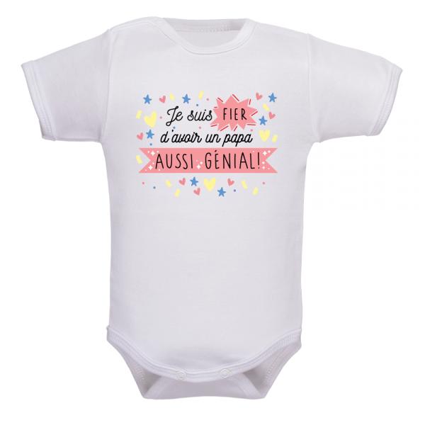 Body bébé : je suis fier d'avoir un papa aussi génial